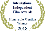 Honorable Mention, International Independent Film Awards 2018