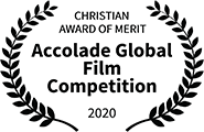 Christian Award of Merit, Accolade Global Film Competition, 2020