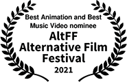 Best Animation and Best Music Video nominee, AltFF Alternative Film Festival 2021