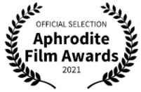 Official Selection, Aphrodite Film Awards 2021