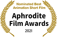 Nominated Best Animation Short, Aphrodite Film Awards 2021