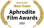 Nominated Best Trailer, Aphrodite Film Awards 2021