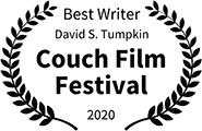 Best Writer: David S. Tumpkin, Couch Film Festival 2020