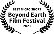Winner, Best Micro Short, Beyond Earth Film Festival 2021