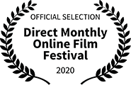 Official Selection, Direct Monthly Online Film Festival, 2020
