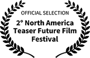 Official Selection, 2nd North America Teaser Future Film Festival