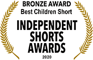 Bronze Award, Best Children Short: Independent Shorts Awards, 2020