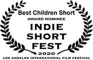 Best Children Short nominee, Indie Short Fest, 2020