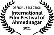 Official Selection, International Film Festival of Ahmednagar, 2021