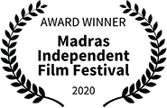 Award Winner, Madras Independent Film Festival 2020