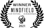 Diamond Winner, Best Trailer, Mindfield Film Festival Albuquerque, 2021