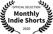 Official Selection, Monthly Indie Shorts, 2020