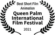 Best Short Animation: Queen Palm International Film Festival, 2021