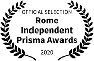 Official Selection, Rome Independent Prisma Awards, 2020