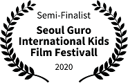 Semi-Finalist: Seoul Guro International Kids Film Festival, 2020