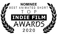 Nominated for Best Animated Short, Top Indie Film Awards, 2020
