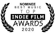Nominated for Best Music, Top Indie Film Awards (Tokyo), 2020