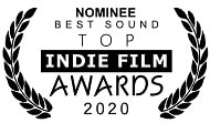 Nominated for Best Sound, Top Indie Film Awards, 2020