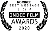 Nominated Best Message, Top Indie Film Awards 2021