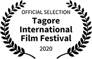 Official Selection: Tagore International Film Festival, 2020