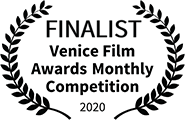 Finalist, Venice Film Awards, 2020