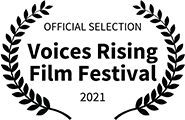 Official Selection, Voices Rising Film Festival, 2021