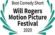 Dog Iron Award: Best Comedy Short, Will Rogers Motion Picture Festival 2020