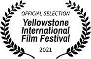 Official Selection, Yellowstone International Film Festival 2021