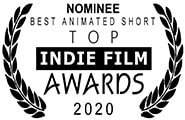 Nominated Best Animated Short, Top Indie Film Awards, 2020