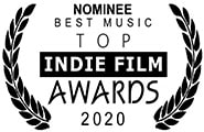 Nominated Best Music, Top Indie Film Awards, 2020
