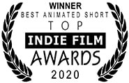 Winner, Best Animated Short: Top Indie Film Awards, 2020