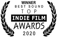 Winner, Best Sound: Top Indie Film Awards, 2020