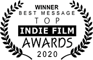 Winner: Best Message, Top Indie Film Awards 2020